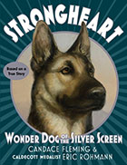 Strongheart Wonder Dog of the Silver Screen